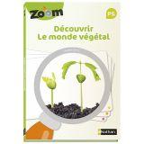 Guide Zoom - Découvrir le monde végétal PS