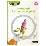 Guide Zoom - Découvrir le monde végétal MS